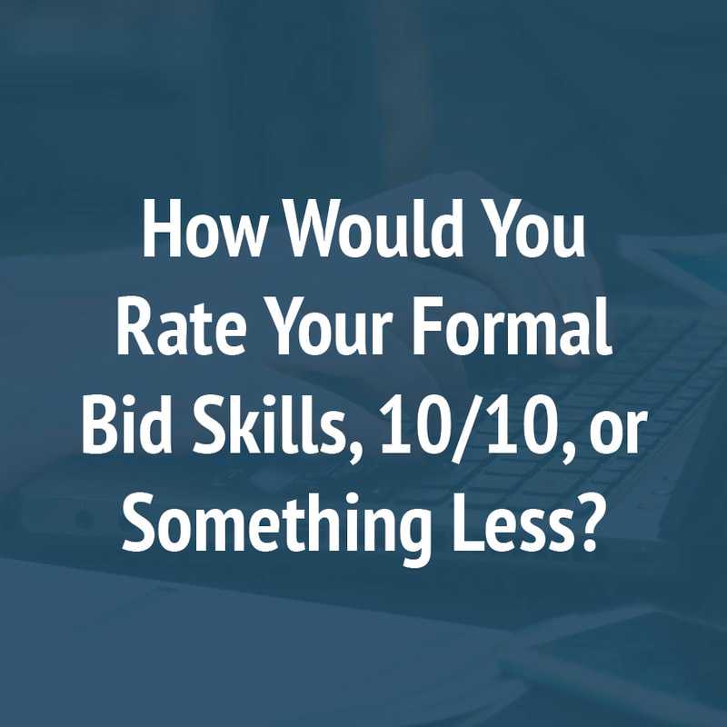 How Would You Rate Your Formal Bid Skills, 10/10, or Something Less?