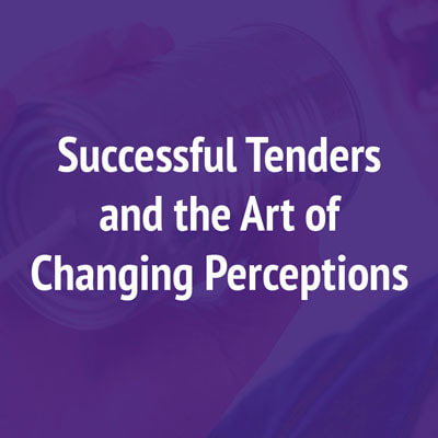 Successful Tenders and the Art of Changing Perceptions